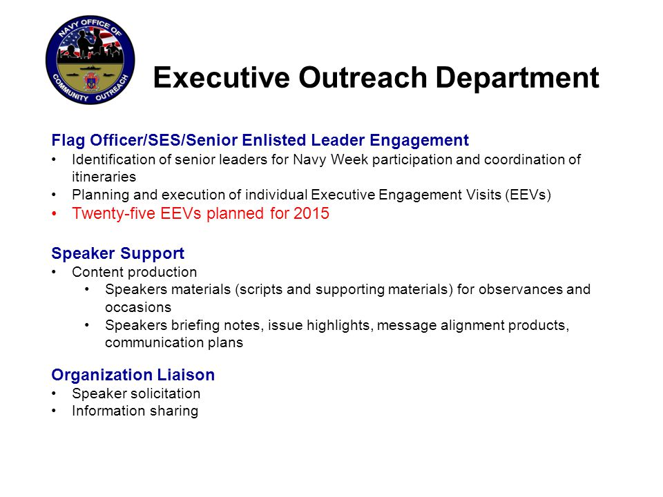 Executive Outreach Department Flag Officer/SES/Senior Enlisted Leader Engagement Identification of senior leaders for Navy Week participation and coor