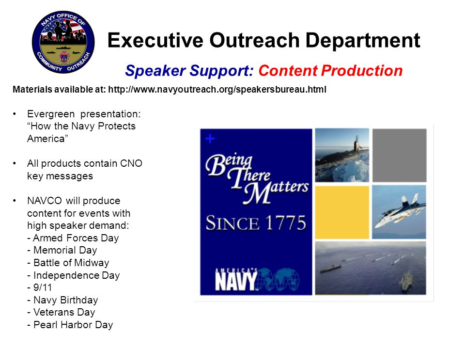 Executive Outreach Department Speaker Support: Content Production Materials available at: http://www.navyoutreach.org/speakersbureau.html Evergreen pr