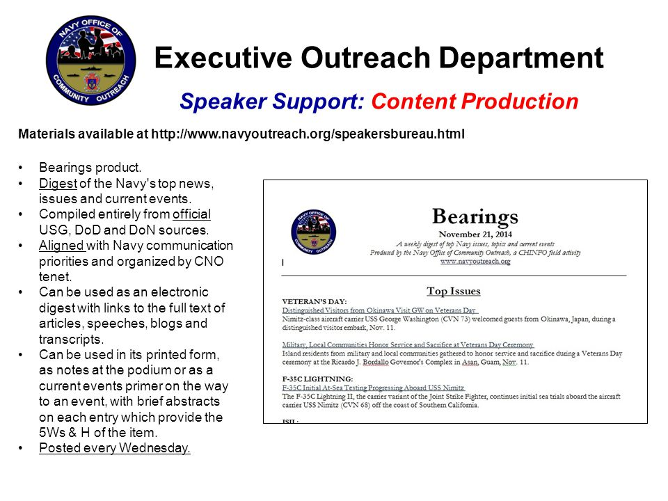 Executive Outreach Department Speaker Support: Content Production Materials available at http://www.navyoutreach.org/speakersbureau.html Bearings prod