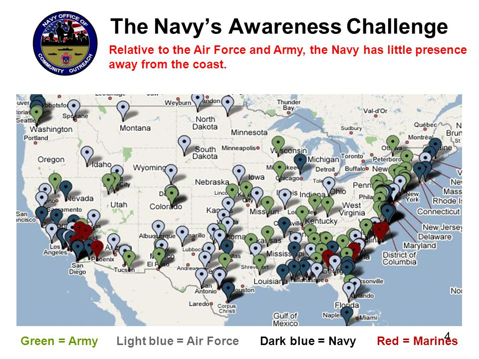 The Navy's Awareness Challenge 4 Green = ArmyLight blue = Air ForceDark blue = Navy Red = Marines Relative to the Air Force and Army, the Navy has lit