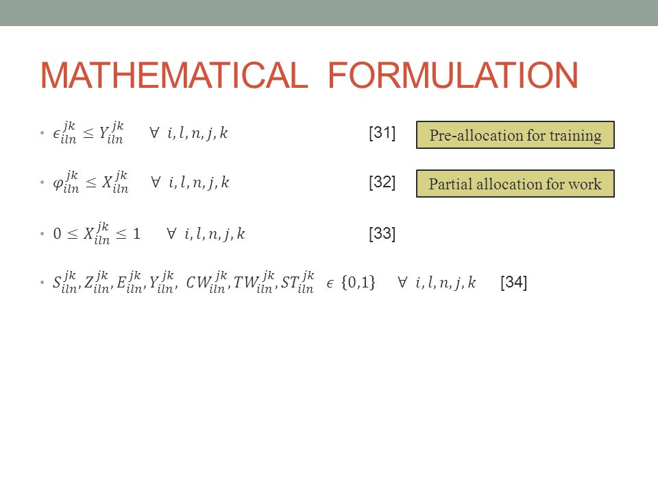 MATHEMATICAL FORMULATION Pre-allocation for training Partial allocation for work
