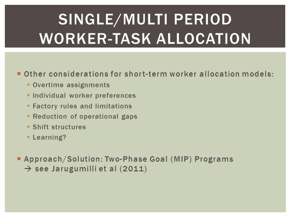 CROSS-TRAINING MODELS  Workforce allocation may contain costly operational gaps: Approaches/Solution:  Overtime allocations are temporary solutions.