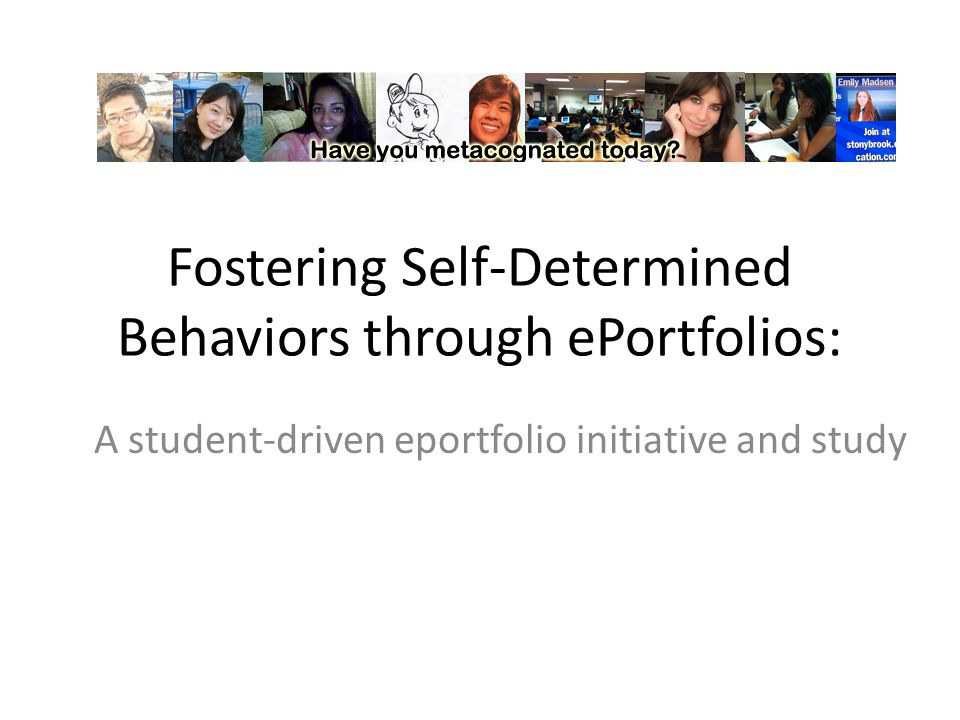 Fostering Self-Determined Behaviors through ePortfolios: A student-driven eportfolio initiative and study