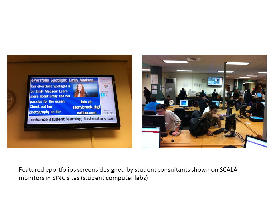 Featured eportfolios screens designed by student consultants shown on SCALA monitors in SINC sites (student computer labs)