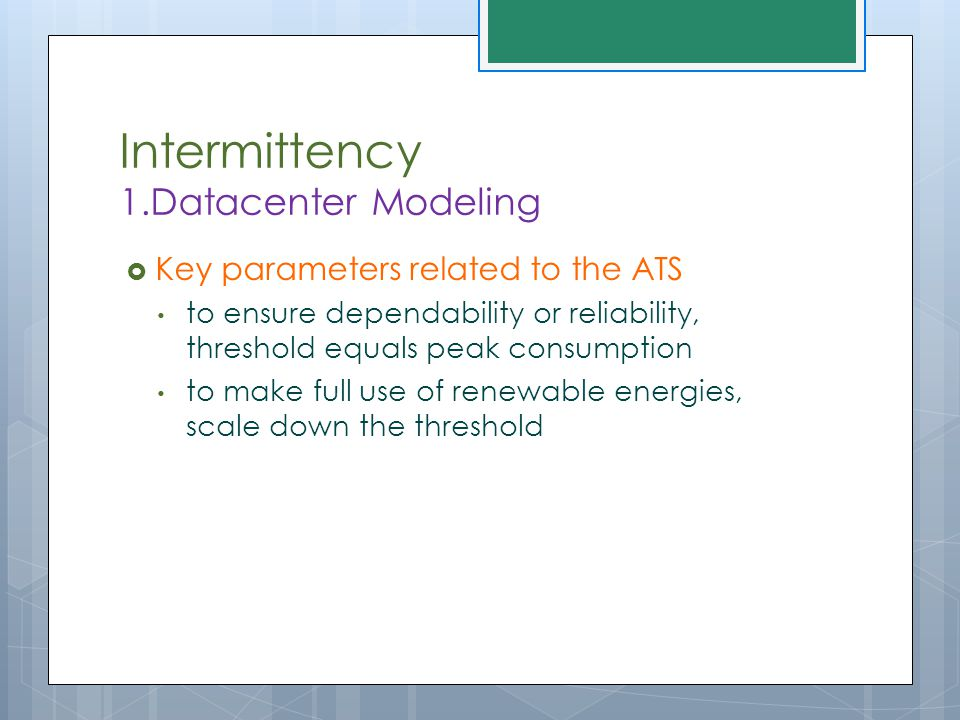  Key parameters related to the ATS to ensure dependability or reliability, threshold equals peak consumption to make full use of renewable energies,