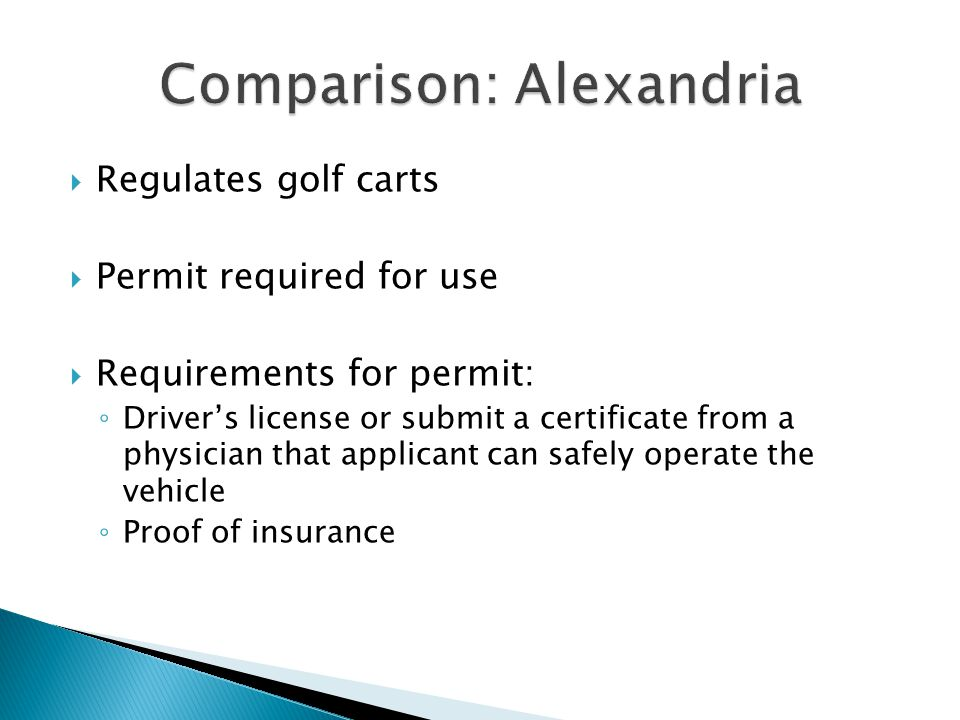  Regulates golf carts  Permit required for use  Requirements for permit: ◦ Driver's license or submit a certificate from a physician that applicant can safely operate the vehicle ◦ Proof of insurance
