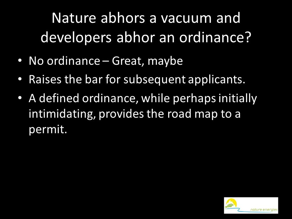 Nature abhors a vacuum and developers abhor an ordinance.