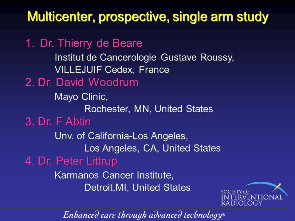 1.Dr. Thierry de Beare Institut de Cancerologie Gustave Roussy, VILLEJUIF Cedex, France Dr. David Woodrum 2. Dr. David Woodrum Mayo Clinic, Rochester,