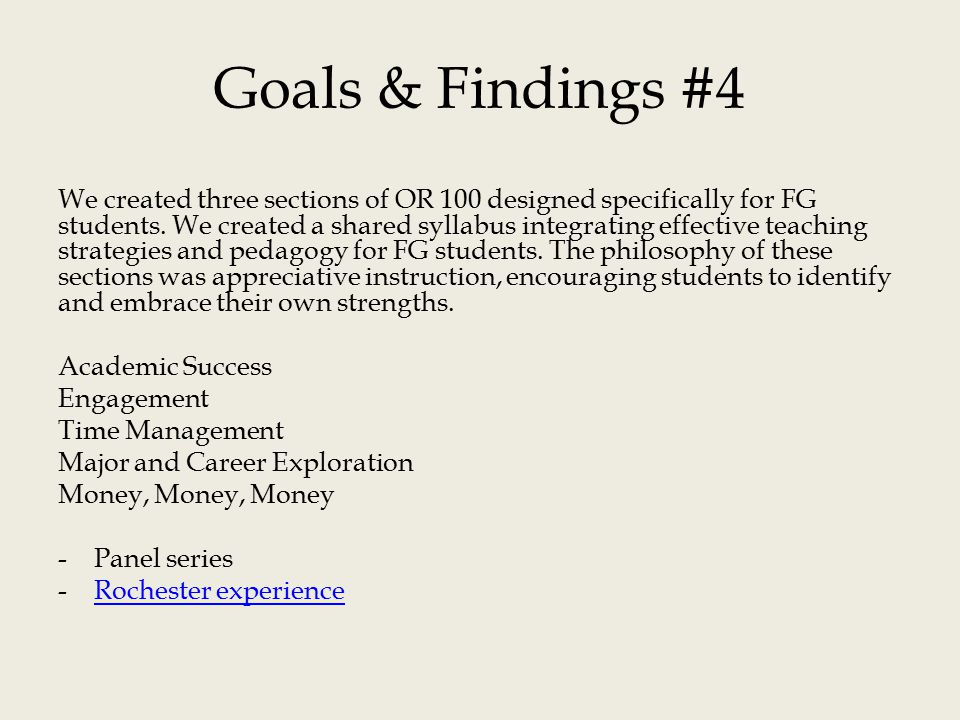 Goals & Findings #4 We created three sections of OR 100 designed specifically for FG students.