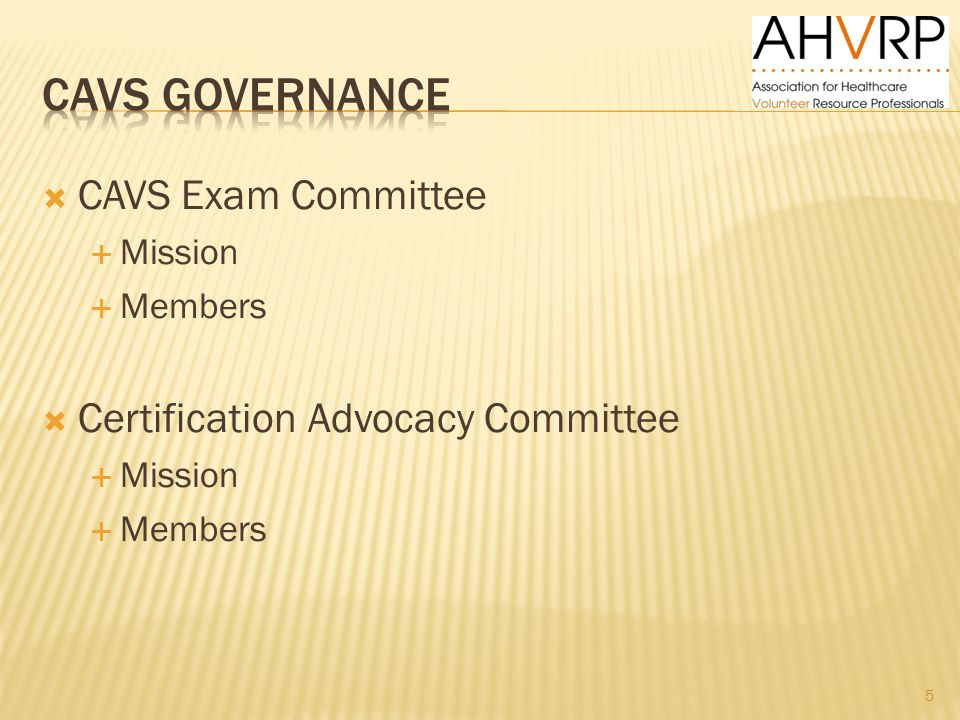  CAVS Exam Committee  Mission  Members  Certification Advocacy Committee  Mission  Members 5