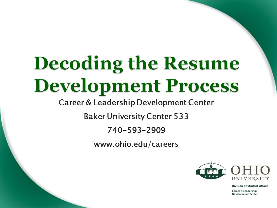 Career & Leadership Development Center Baker University Center 533 740-593-2909 www.ohio.edu/careers
