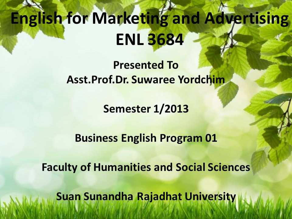 English for Marketing and Advertising ENL 3684 Presented To Asst.Prof.Dr.