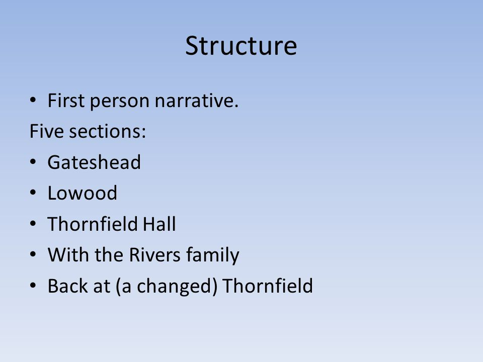 Structure First person narrative.
