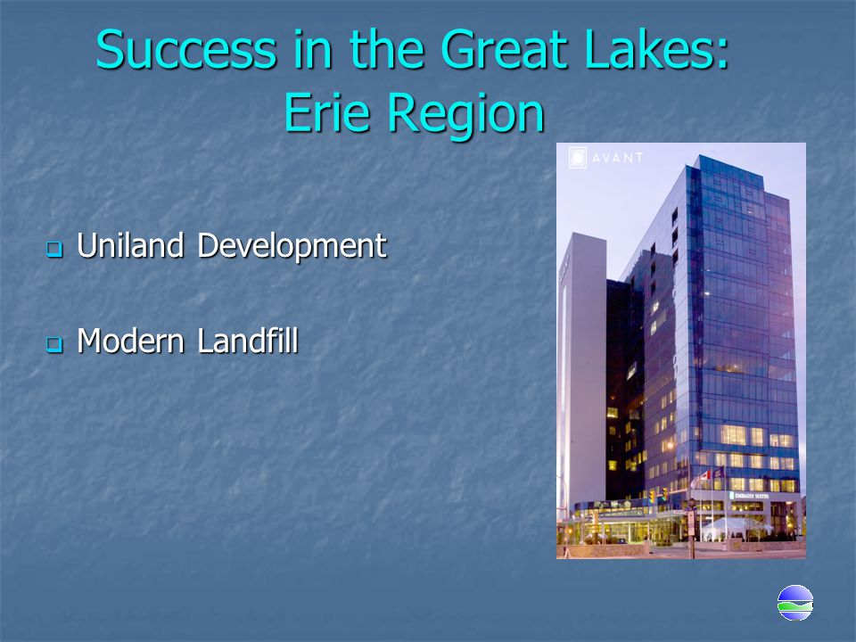 Success in the Great Lakes: Erie Region  Uniland Development  Modern Landfill