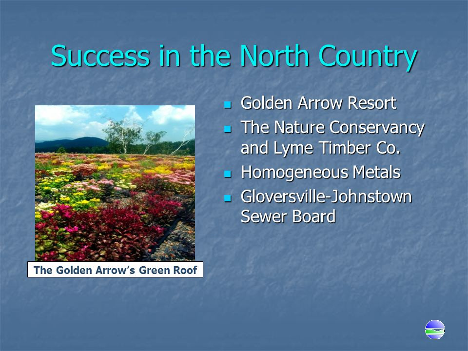 Success in the North Country Golden Arrow Resort Golden Arrow Resort The Nature Conservancy and Lyme Timber Co.
