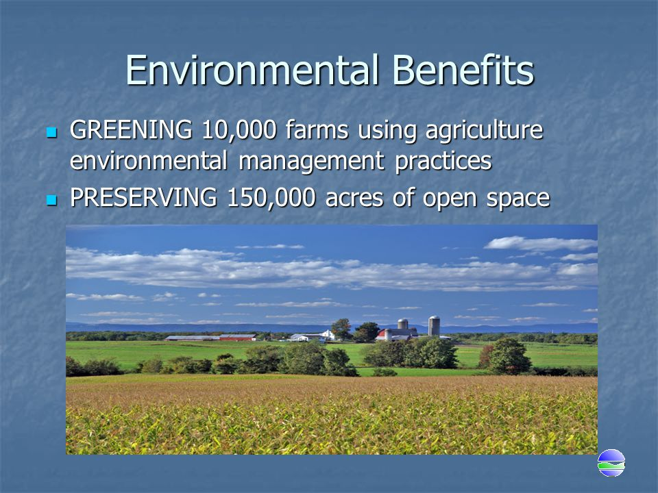 Environmental Benefits GREENING 10,000 farms using agriculture environmental management practices GREENING 10,000 farms using agriculture environmenta