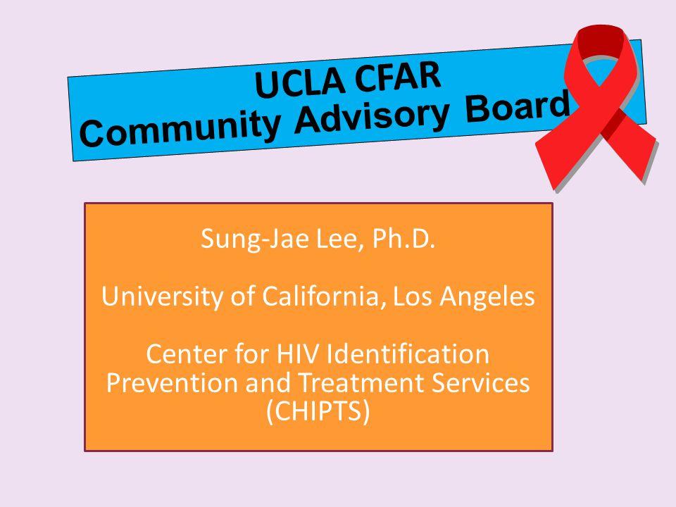 UCLA CFAR Community Advisory Board Sung-Jae Lee, Ph.D.