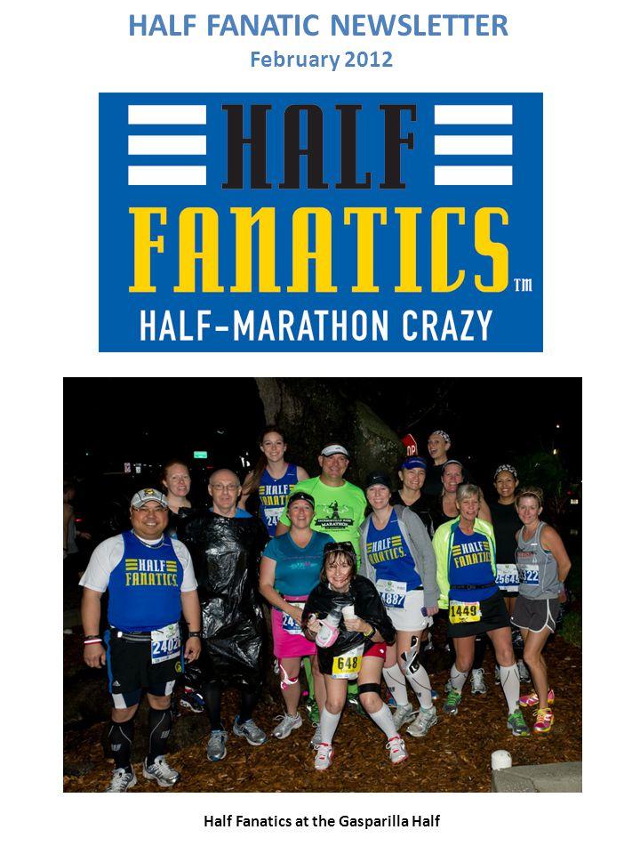 HALF FANATIC NEWSLETTER February 2012 Half Fanatics at the Gasparilla Half