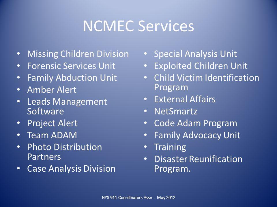 NCMEC Services Missing Children Division Forensic Services Unit Family Abduction Unit Amber Alert Leads Management Software Project Alert Team ADAM Ph