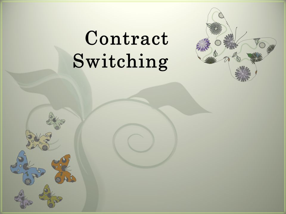 7 Contract Switching