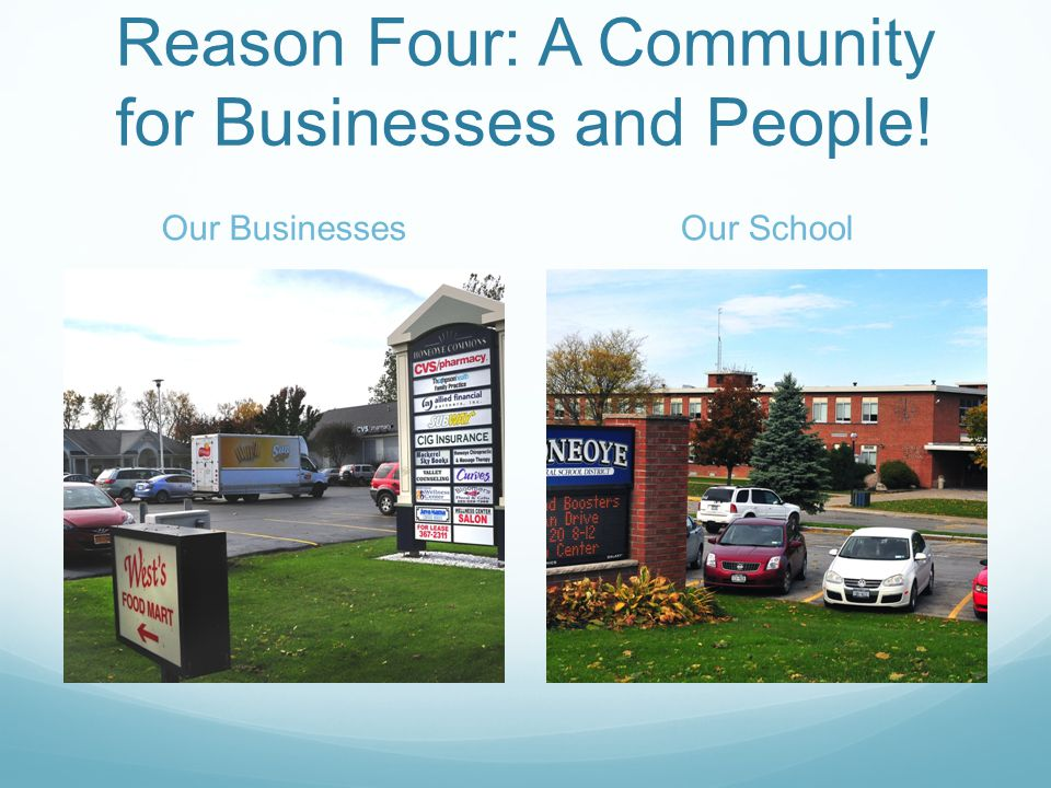 Reason Four: A Community for Businesses and People! Our BusinessesOur School