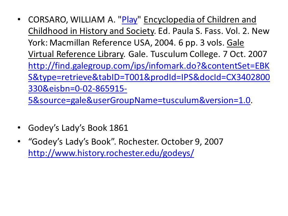 CORSARO, WILLIAM A. Play Encyclopedia of Children and Childhood in History and Society.
