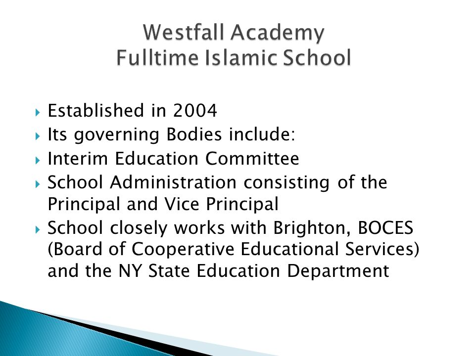  Established in 2004  Its governing Bodies include:  Interim Education Committee  School Administration consisting of the Principal and Vice Principal  School closely works with Brighton, BOCES (Board of Cooperative Educational Services) and the NY State Education Department