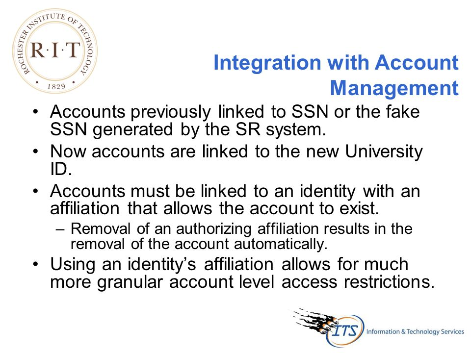 Integration with Account Management Accounts previously linked to SSN or the fake SSN generated by the SR system.