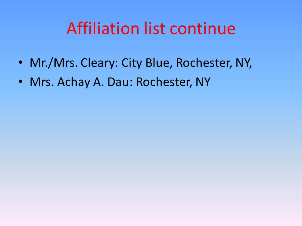 Affiliation list continue Mr./Mrs. Cleary: City Blue, Rochester, NY, Mrs.