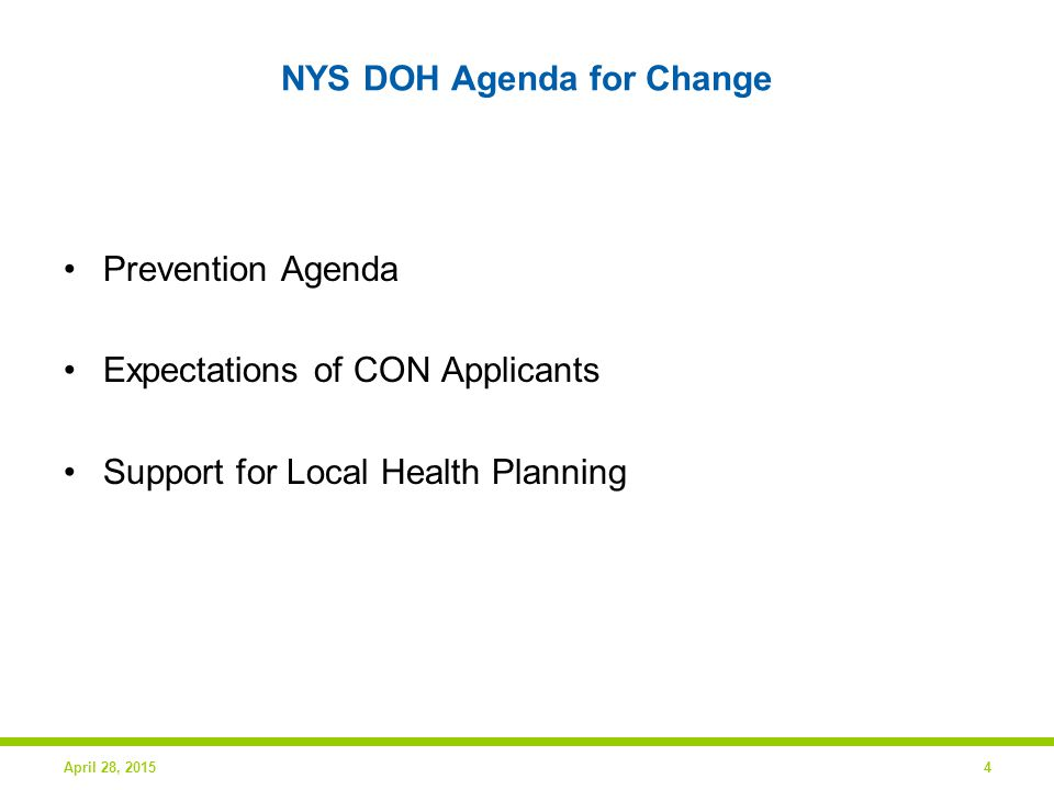 NYS DOH Agenda for Change Prevention Agenda Expectations of CON Applicants Support for Local Health Planning April 28, 20154