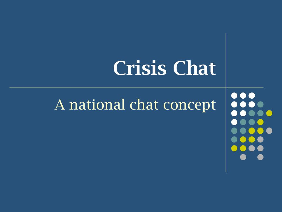 Crisis Chat A national chat concept