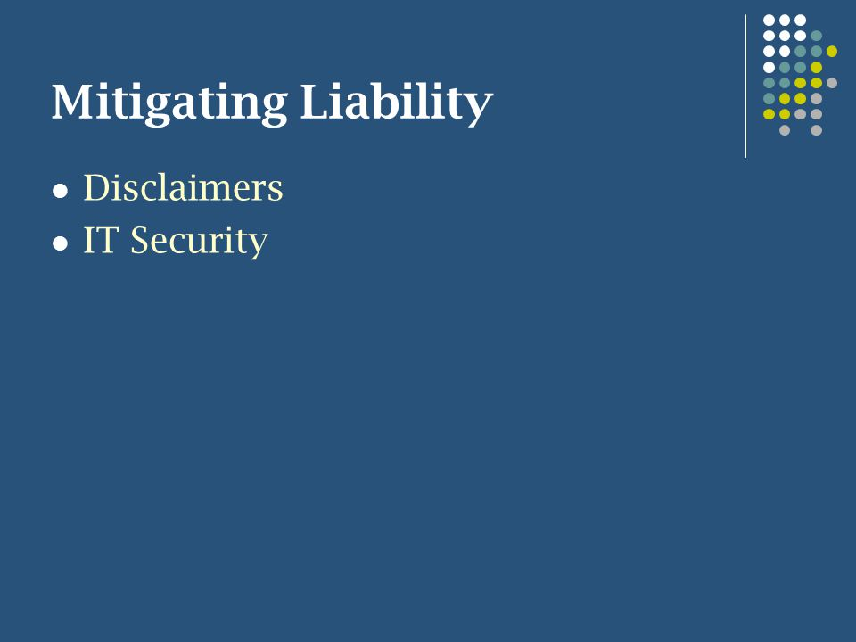 Mitigating Liability Disclaimers IT Security
