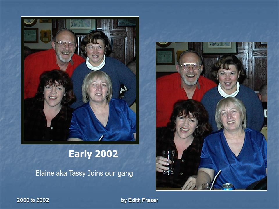 2000 to 2002by Edith Fraser Just a quiet night at the club Sally and Bob camping it up