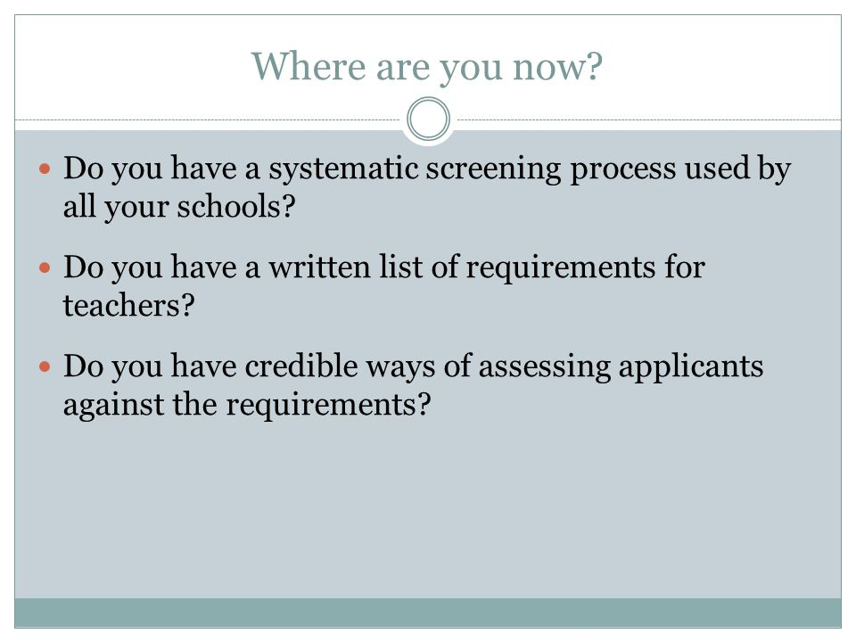 Where are you now. Do you have a systematic screening process used by all your schools.