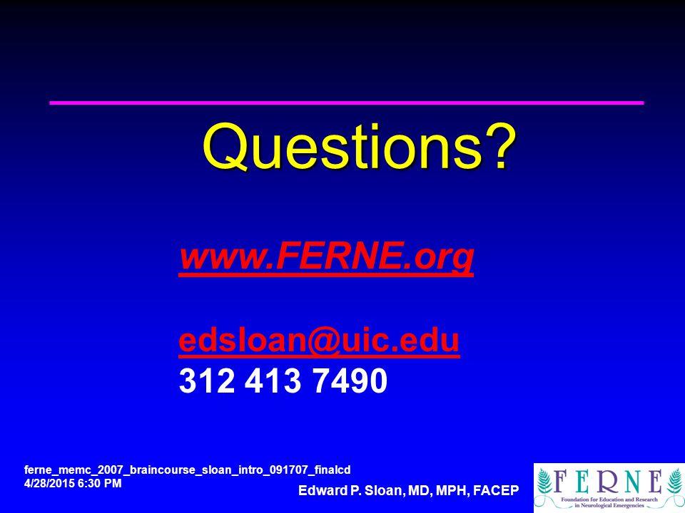 Edward P. Sloan, MD, MPH, FACEP Questions.