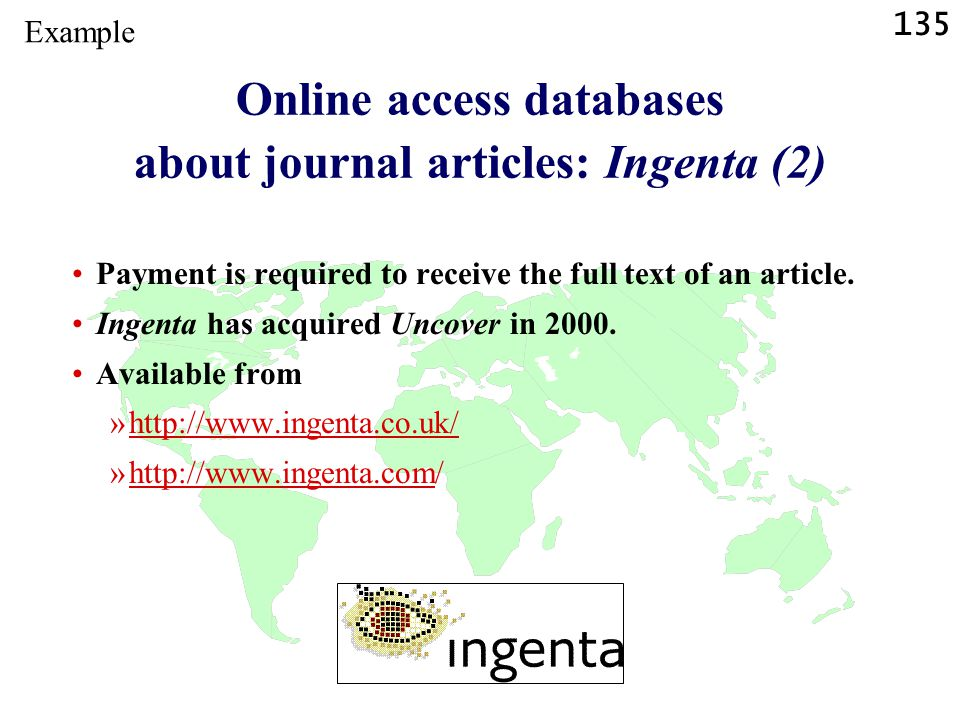 135 Online access databases about journal articles: Ingenta (2) Payment is required to receive the full text of an article.