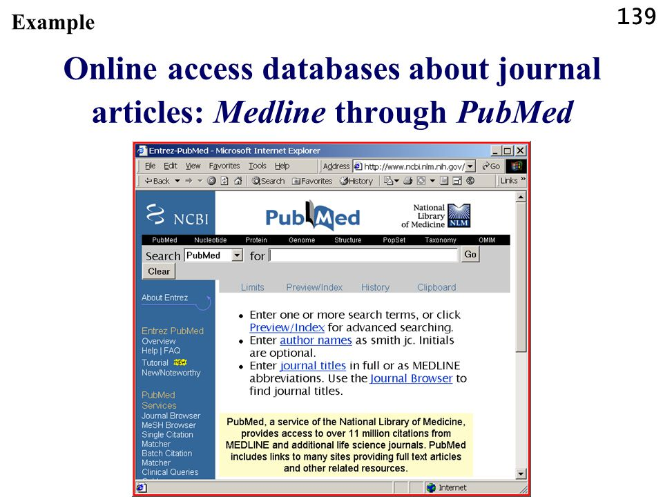 139 Online access databases about journal articles: Medline through PubMed Example