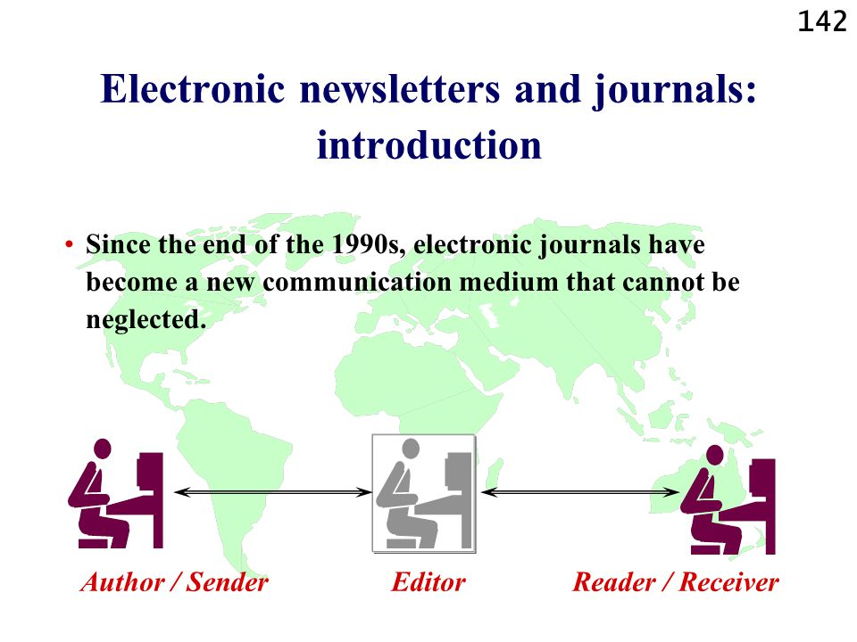 142 Electronic newsletters and journals: introduction Since the end of the 1990s, electronic journals have become a new communication medium that cannot be neglected.
