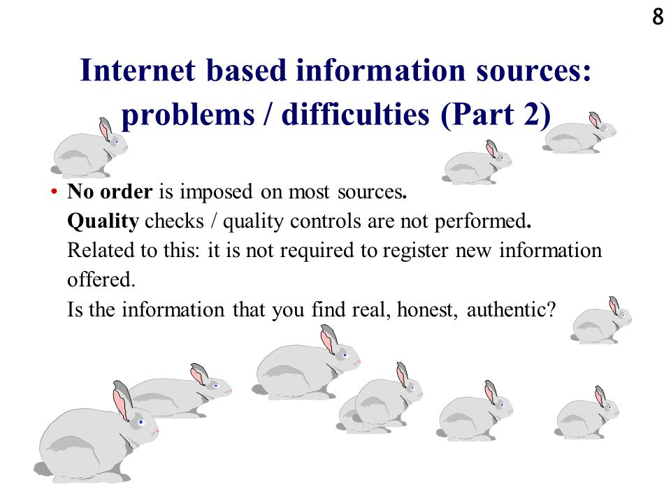 39 Internet: meta-information about Internet information sources in printed manuals and guides: - it is not always possible to get a copy fast - it costs money to get a copy - they are soon out of date offered on the WWW!: + directly available when we want to use the Internet + many systems are accessible free of charge + most systems are regularly updated ( intelligent agent software on client PC)