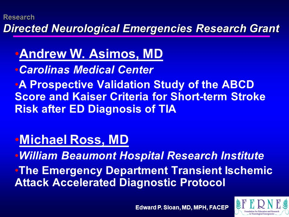 Edward P. Sloan, MD, MPH, FACEP Research Directed Neurological Emergencies Research Grant Andrew W.