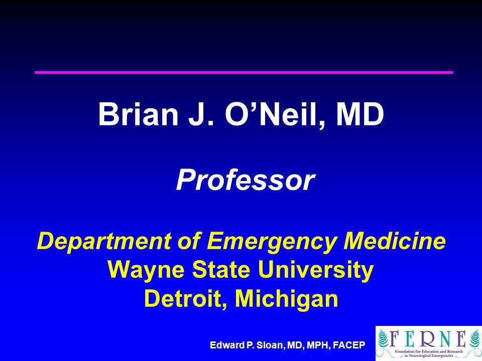 Edward P. Sloan, MD, MPH, FACEP Brian J.