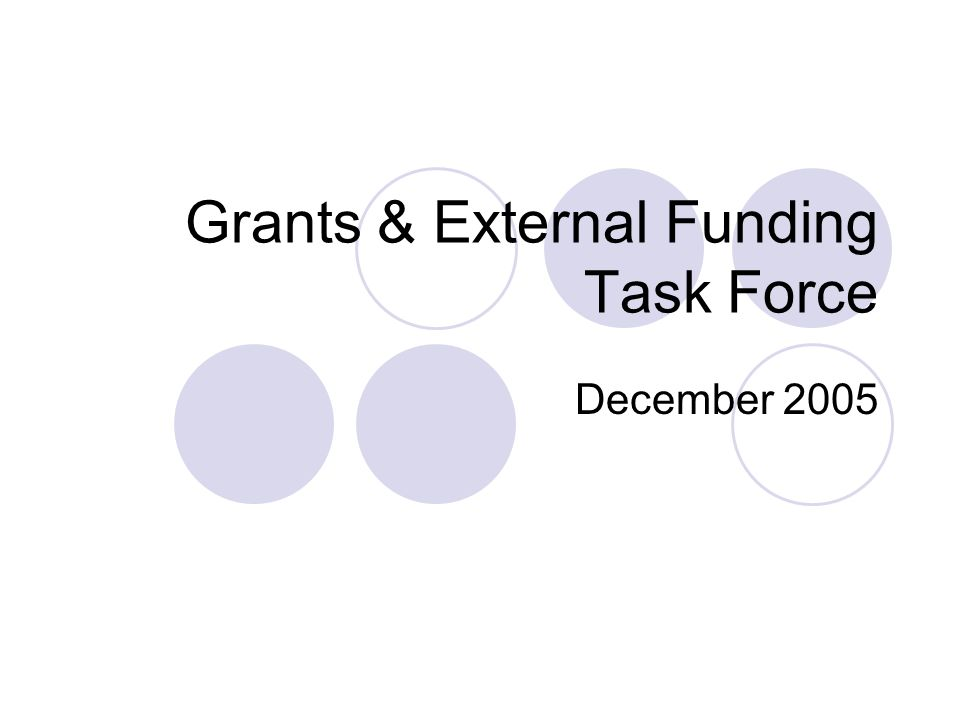 Grants & External Funding Task Force December 2005