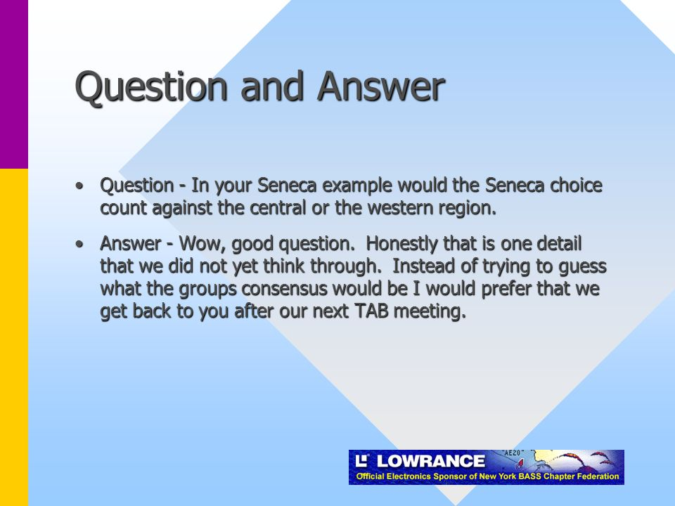 Question and Answer Question - In your Seneca example would the Seneca choice count against the central or the western region.Question - In your Seneca example would the Seneca choice count against the central or the western region.