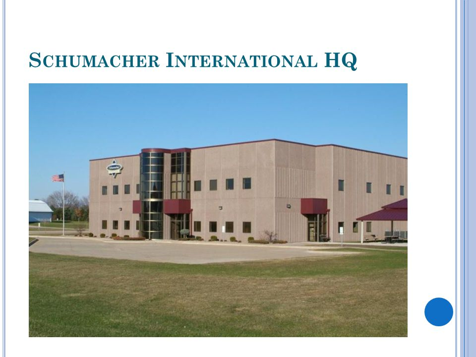 S CHUMACHER I NTERNATIONAL HQ