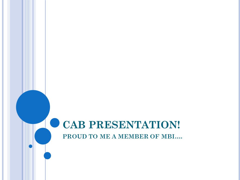 CAB PRESENTATION! PROUD TO ME A MEMBER OF MBI….