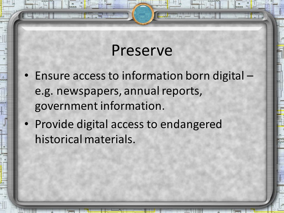 RPL Preservation Plan Enhance existing Digitization program.