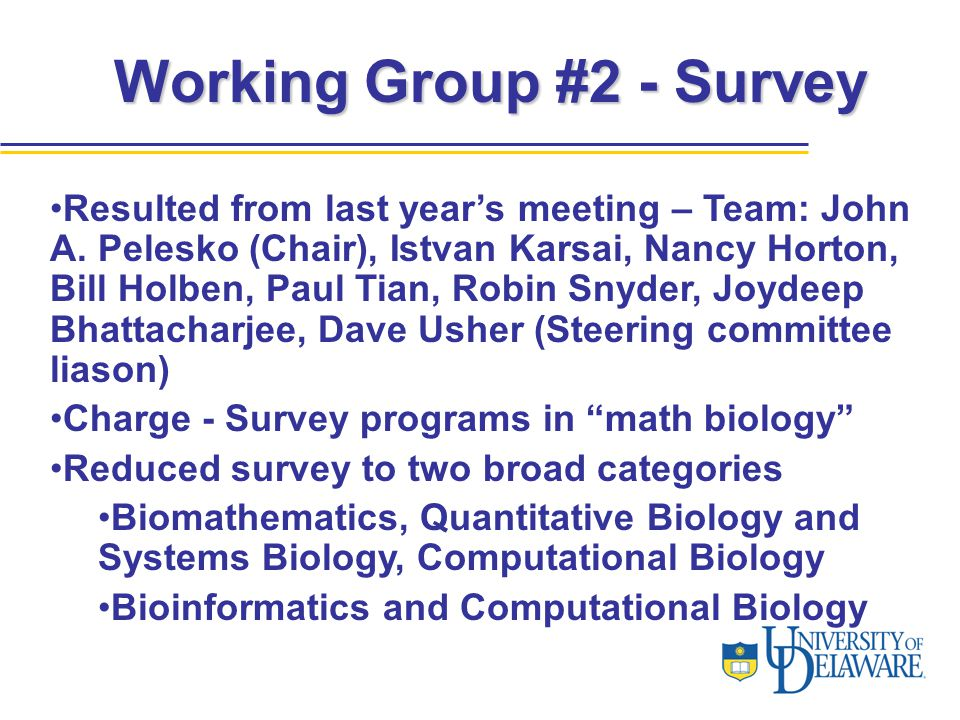 Working Group #2 - Survey Resulted from last year's meeting – Team: John A.