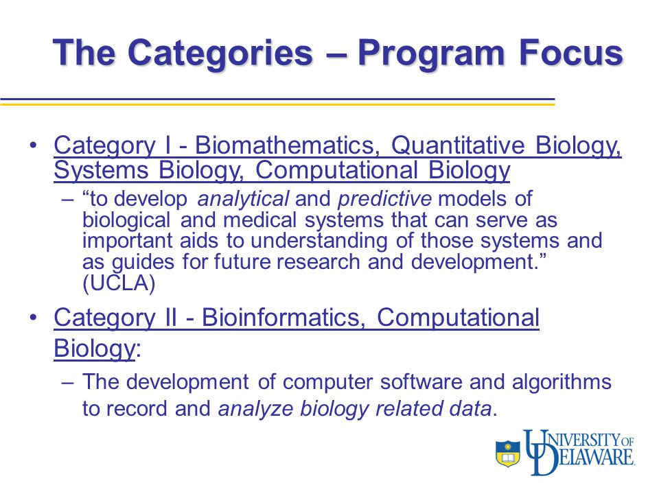 "Category I - Biomathematics, Quantitative Biology, Systems Biology, Computational Biology –""to develop analytical and predictive models of biological"