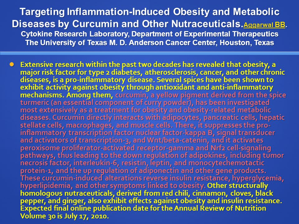 Targeting Inflammation-Induced Obesity and Metabolic Diseases by Curcumin and Other Nutraceuticals.