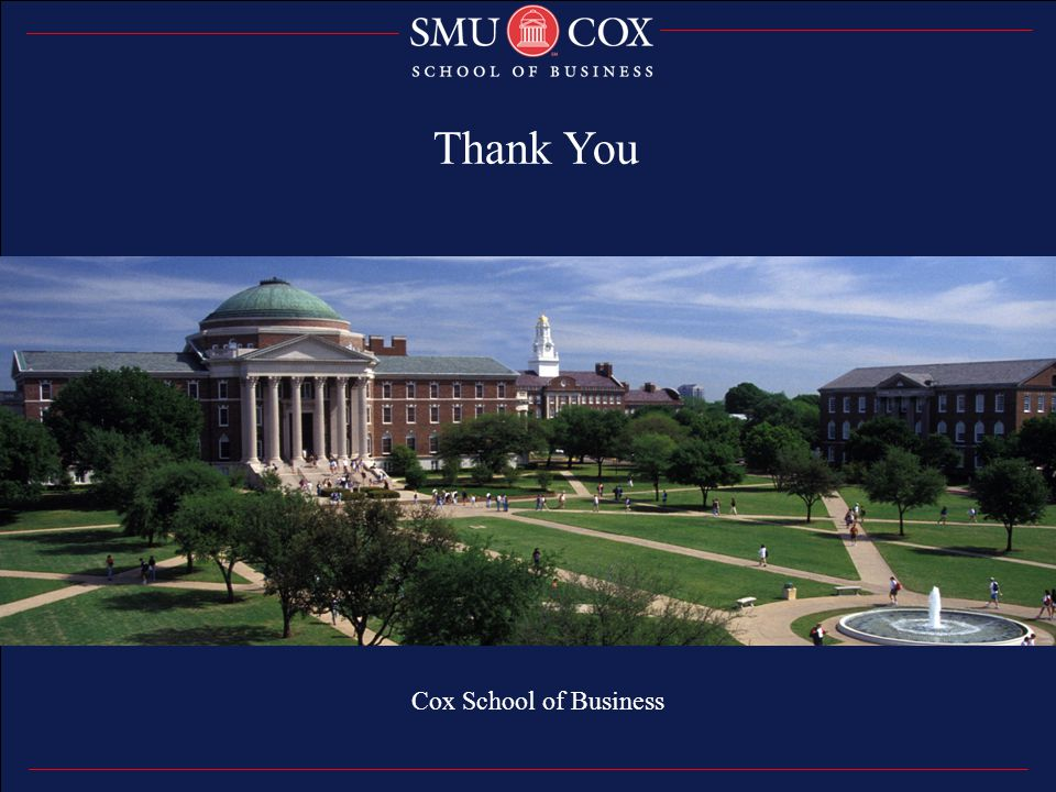 Thank you Cox School of Business Thank You